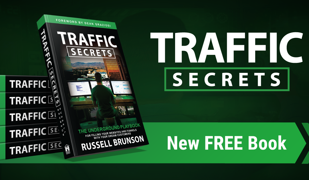 Traffic Secrets: 3 Strategies to Get More Traffic Today